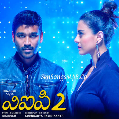 vip 2 2017 telugu movie songs dhanushkajolalapaul
