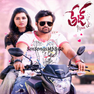 Tej I Love You 2018 telugu songs download sai dharam tej anupama parameswaran tej i love you poster
