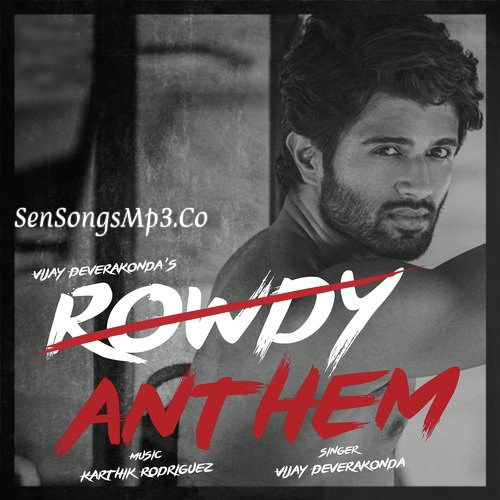 Rowdy Anthem 2018 telugu movie songs download