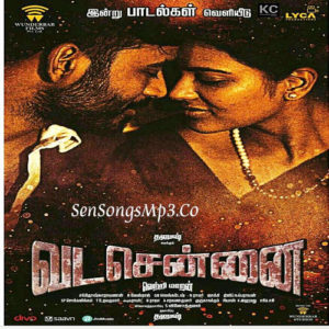 vadachennai songs download dhanush andrean aishwarya rajesh