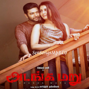 Adanga Maru songs download Jayam Ravi Raashi Khanna Songs