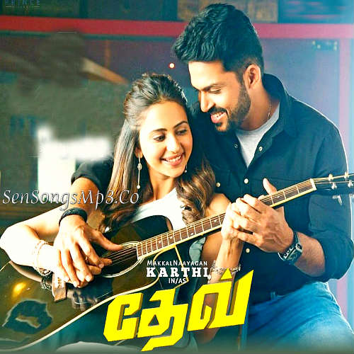 Dev tamil songs download karthi rakul preet singh