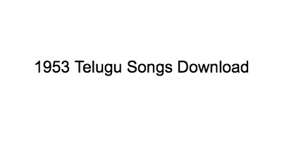 1953 Telugu Songs Download Old hits