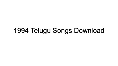 1994 Telugu Movies songs download